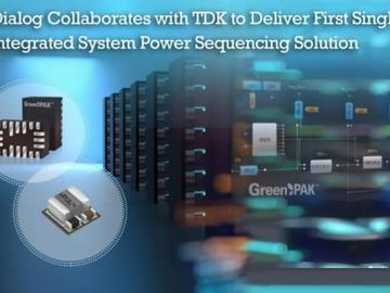 Dialog联合TDK共同打造全球首款单片集成系统电源时序解决方案