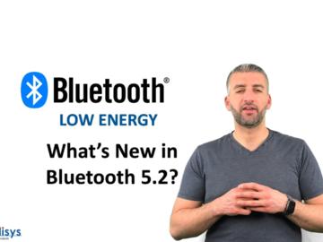 Ellisys蓝牙视频#19:蓝牙5.2的新增功能