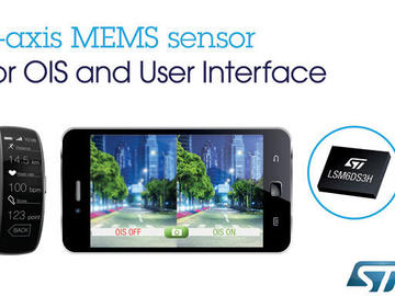 ST推出新款运动传感器,大幅提升智能手机及平板电脑用户界面性能和拍照防抖功能