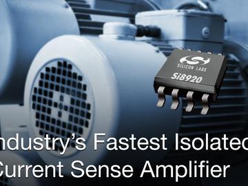 Silicon Labs推出业界最快的隔离电流感测放大器