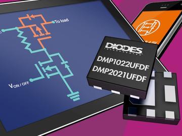 Diodes DFN2020封装P通道MOSFET 降低负载开关损耗