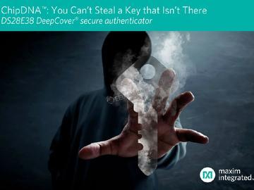 Maxim宣布推出无法克隆的安全IC,保护设计不受攻击