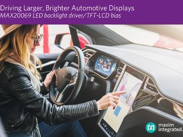 Maxim发布最新LED背光驱动器,以最小尺寸支持更大的车载显示器